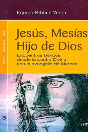 Jesús, Mesías, Hijo De Dios. Encuentros Bíblicos Desde La Lectio Divina Con El Evangelio De Marcos