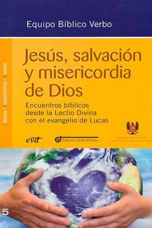 Jesús Salvación Y Misericordia De Dios. Encuentros Bíblicos Desde La Lectio Divina Con El Evangelio De Lucas