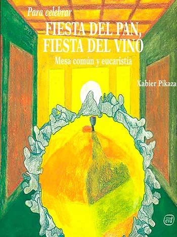 Para Celebrar Fiesta Del Pan, Fiesta Del Vino – Verbo Divino