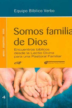 Somos Familia De Dios. Encuentros Bíblicos Desde La Lectio Divina Para Una Pastoral Familiar