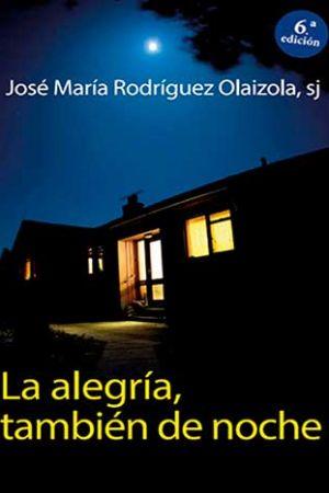 La Alegría, También De Noche.