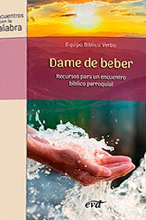 Dame De Beber. Recursos Para Un Encuentro Bíblico Parroquial
