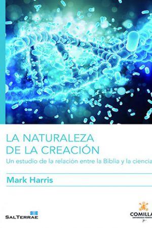La Naturaleza De La Creación. Un Estudio De La Relación Entre La Biblia Y La Ciencia