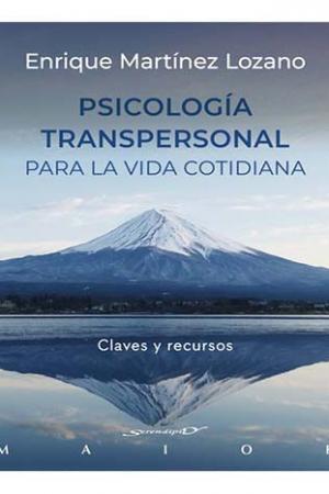 Psicología Transpersonal Para La Vida Cotidiana. Claves Y Recursos