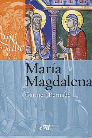 Qué Se Sabe De… María Magdalena