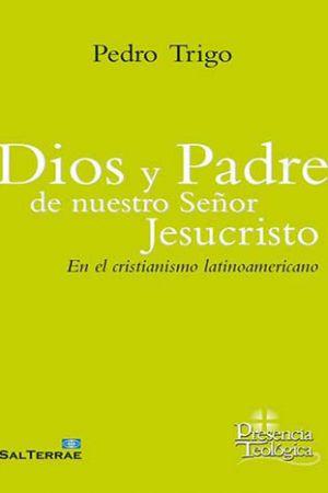 Dios Y Padre De Nuestro Señor Jesucristo. En El Cristianismo Latinoamericano