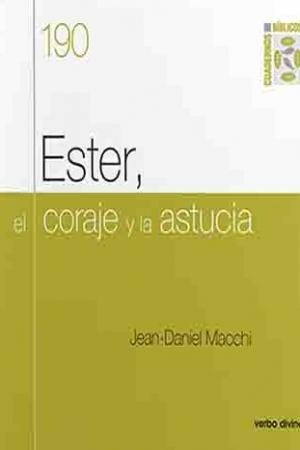 Ester, El Coraje Y La Astucia. Cuaderno Bíblico 190